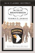 Band of Brothers E Company, 506th Regiment, 101st Airborne from Normandy to Hitler's Eagle's...
