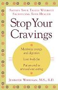 Stop Your Cravings Satisfy Your Tastes Without Sacrificing Your Health