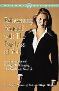 Reinventing Yourself With the Duchess of York Inspiring Stories and Strategies for Changing ...