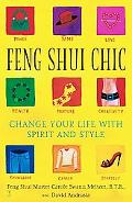 Feng Shui Chic Change Your Life With Spirit and Style