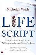 Life Script How the Human Genome Discoveries Will Transform Medicine and Enhance Your Health