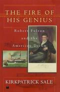 Fire of His Genius Robert Fulton and the American Dream