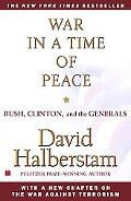 War in a Time of Peace Bush, Clinton, and the Generals