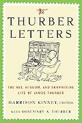 Thurber Letters The Wit, Wisdom, and Surprising Life of James Thurber