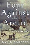 Four Against the Arctic Shipwrecked for Six Years at the Top of the World