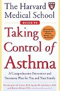 Harvard Medical School Guide to Taking Control of Asthma A Comprehensive Prevention and Trea...