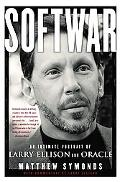 Softwar An Intimate Portrait of Larry Ellison and Oracle