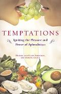Temptations Igniting the Pleasure and Power of Aphrodisiacs