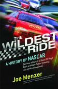 Wildest Ride A History of Nascar (Or How a Bunch of Good Ol' Boys Built a Billion-Dollar Ind...