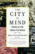 City in Mind Meditations on the Urban Condition