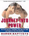 Journey into Power How to Sculpt Your Ideal Body, Free Your True Self, and Transform Your Li...
