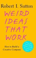 Weird Ideas That Work How to Build a Creative Company