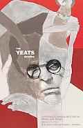 Yeats Reader A Portable Compendium of Poetry, Drama, and Prose