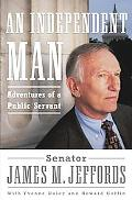 Independent Man Adventures of a Public Servant