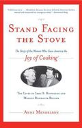 Stand Facing the Stove The Story of the Women Who Gave America the Joy of Cooking