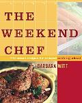 Weekend Chef 192 Smart Recipes for Relaxed Cooking Ahead