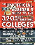 Unofficial, Unbiased, Insider's Guide to the 320 Most Interesting Colleges