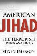 American Jihad: The Terrorists Living Among Us