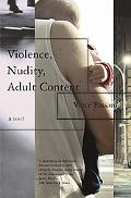 Violence, Nudity, Adult Content A Novel