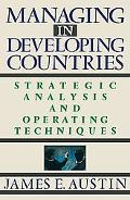 Managing in Developing Countries Strategic Analysis and Operating Techniques