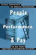 People, Performance, and Pay Dynamic Compensation for Changing Organizations