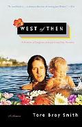 West of Then A Mother, a Daughter, And a Journey Past Paradise