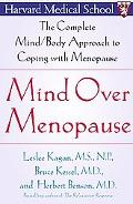 Mind over Menopause The Complete Mind-Body Approach to Coping With Menopause