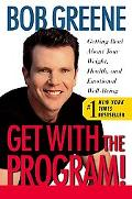 Get With the Program! Getting Real About Your Weight, Health and Emotional Well-Being