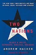 Two Nations Black and White, Separate, Hostile, Unequal