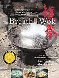 Breath of a Wok Unlocking the Spirit of Chinese Wok Cooking Through Recipes and Lore
