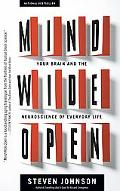 Mind Wide Open Your Brain and the Neuroscience of Everyday Life