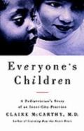 Everyone's Children A Pediatrician's Story of an Inner-City Practice