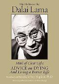 Mind of Clear Light Advice on Living Well and Dying Consciously