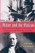 Hitler and the Vatican: Inside the Secret Archives That Reveal the New Story of the Nazis an...
