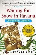 Waiting for Snow in Havana Confessions of a Cuban Boy