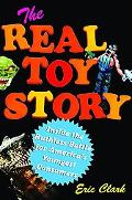 Real Toy Story Inside the Ruthless Battle for America's Youngest Consumers
