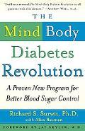 Mind-Body Diabetes Revolution A Proven New Program for Better Blood Sugar Control