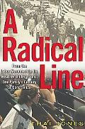 Radical Line From the Labor Movement to the Weather Underground One Family's Century of Cons...