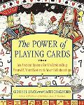 Power Of Playing Cards An Ancient System For Understanding Yourself, Your Destiny, & Your Re...