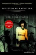 Wrapped in Rainbows The Life of Zora Neale Hurston