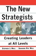 New Strategists Creating Leaders at All Levels