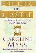 Entering the Castle An Inner Path to God And Your Soul