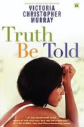 Truth Be Told A Novel