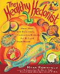 Healthy Hedonist More Than 200 Delectable Flexitarian Recipes for Relaxed Daily Feasts
