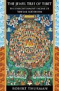 Jewel Tree of Tibet The Enlightenment Engine of Tibetan Buddhism