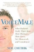 VoiceMale What Husbands Really Think About Their Marriages, Their Wives, Sex, Housework, and...