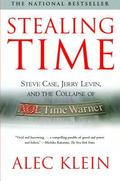 Stealing Time Steve Case, Jerry Levin, and the Collapse of Aol Time Warner