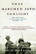 They Marched into Sunlight War and Peace, Vietnam and America, October, 1967