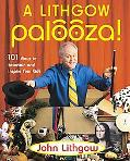 Lithgow Palooza 101 Ways to Entertain and Inspire Your Kids