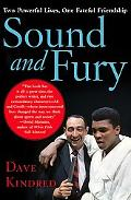 Sound and Fury Two Powerful Lives, One Fateful Friendship